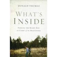 What's Inside - Finding the Right One in Light of the Beatitudes by Donald Thomas (Paperback)