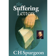 The Suffering Letters of C.H. Spurgeon by C.H. Spurgeon (Paperback)