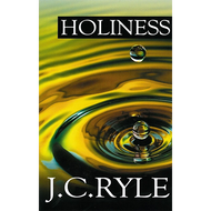 Holiness by J.C. Ryle (Paperback)