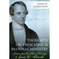 Thoughts on Preaching and Pastoral Ministry by James M. Garretson (Hardcover)