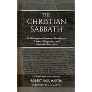 The Christian Sabbath by Robert Paul Martin (Paperback)