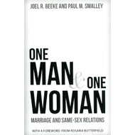 One Man & One Woman: Marriage and Same-Sex Relations by Joel R. Beeke & Paul M. Smalley (Paperback)