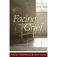 Facing Grief by John Flavel (Paperback)