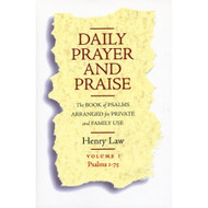 Daily Prayer & Praise, Volume 1: Psalms 1-75 by Henry Law