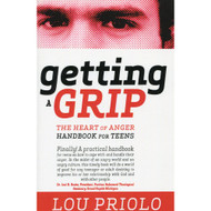 Getting a Grip: The Heart of Anger by Lou Priolo