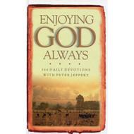 Enjoying God Always: 366 Daily Devotions by Peter Jeffery