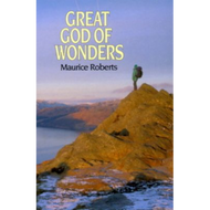 Great God of Wonders by Maurice Roberts (Paperback)