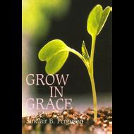 Grow in Grace by Sinclair B. Ferguson (Paperback)