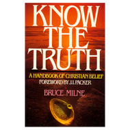 Know the Truth by Bruce Milne (Paperback)