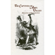 The Captives of Abb's Valley: A Legend of Frontier Life by A Son of Mary Moore