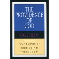 The Providence of God: Contours of Christian Theology by Paul Helm