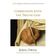 Communion with the Triune God by John Owen (Paperback)