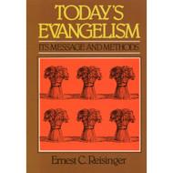 Today's Evangelism: Its Message & Methods by Ernest C. Reisinger