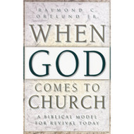 When God Comes to Church: A Biblical Model for Revival Today by Raymond C. Ortlund Jr.