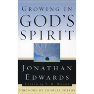 Growing in God's Spirit by Jonathan Edwards