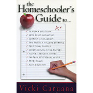The Homeschooler's Guide To... by Vicki Caruana