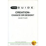 Creation: Chance or Design? by David Tyler