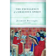 Excellency of a Gracious Spirit by Jeremiah Burroughs