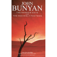 The Narrow Gate and the Heavenly Footman by John Bunyan