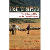 The Christian Pastor: His Office and Duty by Stephen H. Tyng
