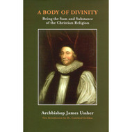 A Body of Divinity:  Being the Sum and Substance of the Christian Religion