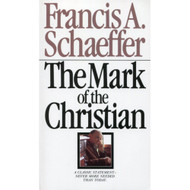 The Mark of the Christian by Francis Schaeffer