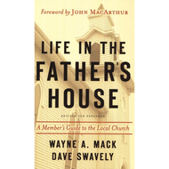 Life in the Father's House by Wayne Mack & David Swavely (Paperback)