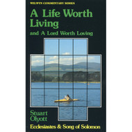 A Life Worth Living and a Lord of Worth Loving