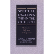 Spiritual Disciplines Within the Church by Donald S. Whitney (Paperback)