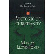 Victorious Christianity: Volume 3 (Studies in the Book of Acts)