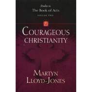 Courageous Christianity: Volume 2 (Studies in the Book of Acts)