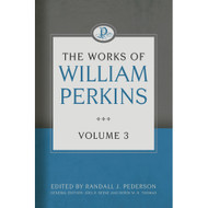 The Works of William Perkins (Volume 3)