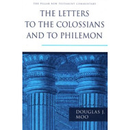The Letters to the Colossians and to Philemon (The Pillar New Testament Commentary)