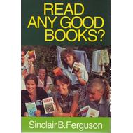 Read Any Good Books? by Sinclair B. Ferguson