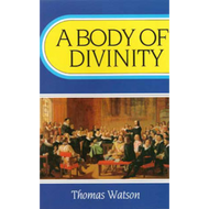 A Body of Divinity by Thomas Watson (Paperback)
