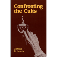 Confronting the Cults by Gordon R. Lewis (Paperback)