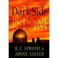 The Dark Side of Islam by R. C. Sproul & Abdul Saleeb (Hardcover)