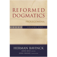 Reformed Dogmatics Vol. 1, Prolegomena by Herman Bavinck (Hardcover)