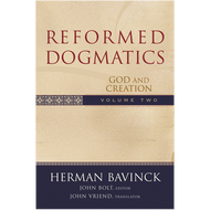 Reformed Dogmatics Vol. 2, God and Creation by Herman Bavinck (Hardcover)