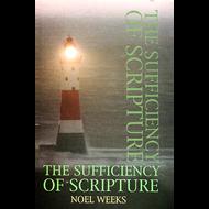 The Sufficiency of Scripture by Noel Weeks (Paperback)