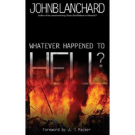 Whatever Happened to Hell? by John Blanchard (Paperback)