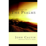 Commentary on the Psalms, Abridged by John Calvin (Hardcover)