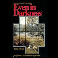 Even in Darkness by Gordon J. Keddie (Paperback)