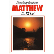 Expository Thoughts on Matthew by J. C. Ryle
