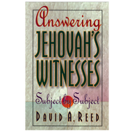 Answering Jehovah's Witnesses by David A. Reed (Paperback)