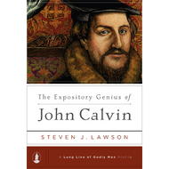 Expository Genius of John Calvin by Steven Lawson (Hardcover)