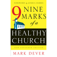 Nine Marks of a Healthy Church by Mark Dever (Paperback)