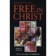 Free in Christ by Edgar Andrews (Paperback)