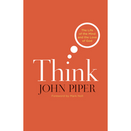 Think by John Piper (Hardcover)