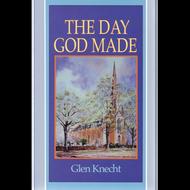 The Day God Made by Glen Knecht (Paperback)